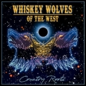 Whiskey Wolves Of The West - Country Roots '2018