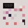 Chvrches - Every Open Eye '2015