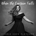 Carrie Hope Fletcher - When The Curtain Falls '2018