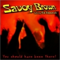 Savoy Brown - You Should Have Been There! (feat. Kim Simmonds) '2018