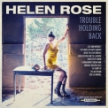 Helen Rose - Trouble Holding Back '2018