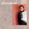 Johnny Mathis - In The Still Of The Night '2018