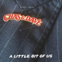 Chas & Dave - A Little Bit Of Us '2018