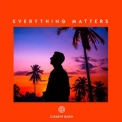Clement Bazin - Everything Matters '2018