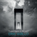 Erik Wollo - Threshold Point '2018