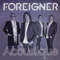 Foreigner - Acoustique: The Classics Unplugged '2011