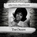 Aretha Franklin - The Origins '2018