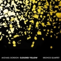 Kronos Quartet - Michael Gordon: Clouded Yellow '2018