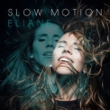 Eliane - Slow Motion '2017