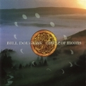 Bill Douglas - Circle Of Moons '1995
