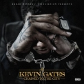 Kevin Gates - Chained To The City '2018