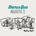 Status Quo - Aquostic II : That's A Fact ! '2016