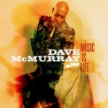 Dave Mcmurray - Music Is Life '2018