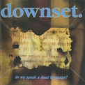 Downset. - Do We Speak A Dead Language '1996