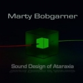 Marty Bobgarner - Sound Design Of Ataraxia '2018