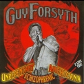 Guy Forsyth - Unrepentant Schizophrenic America  (2CD) '2006