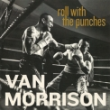 Van Morrison - Roll With The Punches '2017