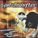 Pitchshifter - Bootlegged Distorted Remixed & Uploaded (2CD) '2003