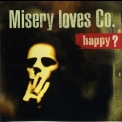 Misery Loves Co. - Happy? '1997