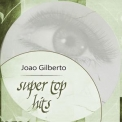 Joao Gilberto - Super Top Hits '2018