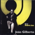 Joao Gilberto - Live At Umbria Jazz '2002