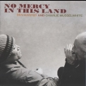 Ben Harper & Charlie Musselwhite - No Mercy In This Land '2018