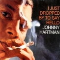 Johnny Hartman - I Just Dropped By To Say Hello '1963