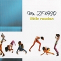 Mr. Zivago - Little Russian '2003