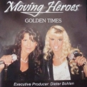 Moving Heroes - Golden Times '2007