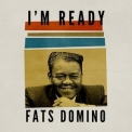 Fats Domino - I'm Ready '2018