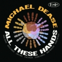 Michael Dease - All These Hands [Hi-Res] '2017