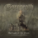 Gorgoroth - Twilight Of The Idols '2003
