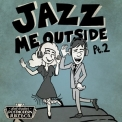 Scott Bradlee's Postmodern Jukebox - Jazz Me Outside Pt. 2 '2018