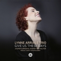 Lynne Arriale Trio - Give Us These Days '2018