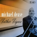 Michael Dease - Father Figure '2016