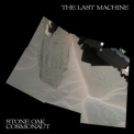 Stone Oak Cosmonaut - The Last Machine '2018