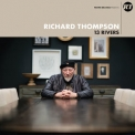 Richard Thompson - 13 Rivers '2018