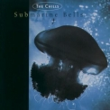 Chills, The - Submarine Bells '1994