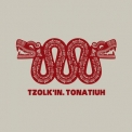 Tzolk'in - Tonatiuh '2010