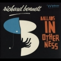 Richard Bennett - Ballads In Otherness '2018