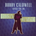 Bobby Caldwell - Bobby Caldwell Sings For The Broken Hearted '2017