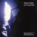 Karsten Vogel - Light When Dark '2013