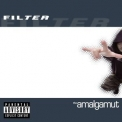 Filter - The Amalgamut (Pa Version) '2002