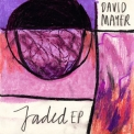 David Mayer - Jaded '2015