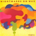 Nightmares On Wax - Thought So... '2008
