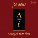 Jon Davis - Changes Over Time '2016