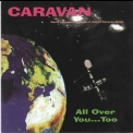 Caravan - All Over You...Too '2000
