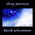 David Arkenstone - Sleep Journeys '2018