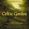 David Arkenstone - Celtic Garden '2014