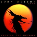 John Wetton - Chasing The Dragon '1994